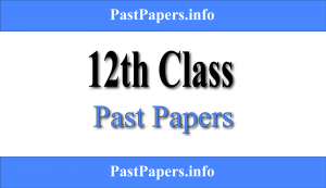 12th Class Past Papers With Solution