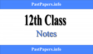 12th Class Notes All Subjects