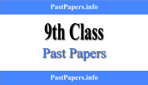 9th Class Past Papers With Solution