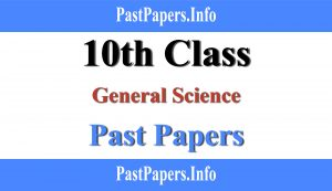 10th class General Science past papers with solution