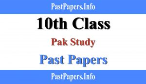 10th class Pak study past papers with solution