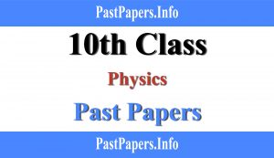 10th class Physics past papers with solution