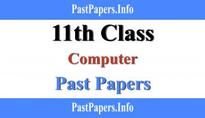 11th class Computer past papers with solution