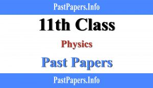 11th class Physics past papers with solution