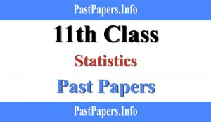 11th class Statistics past papers with solution