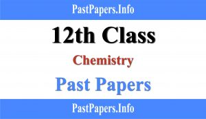 12th Class Chemistry Past Papers With Solution
