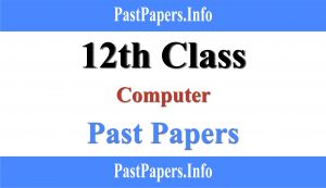 12th Class Computer Past Papers With Solution