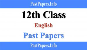 12th Class English Past Papers With Solution