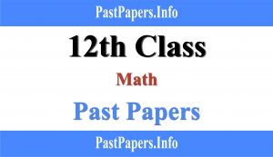 12th Class Math Past Papers With Solution
