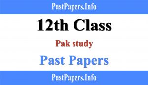 12th Class Pak study Past Papers With Solution