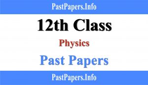 12th Class Physics Past Papers With Solution