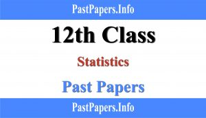 12th Class Statistics Past Papers With Solution