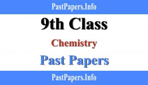 9th class Chemistry past papers with solution