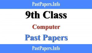 9th class Computer past papers with solution