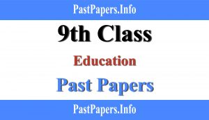 9th class Education past papers with solution