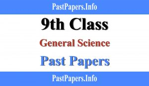 9th class General Science past papers with solution