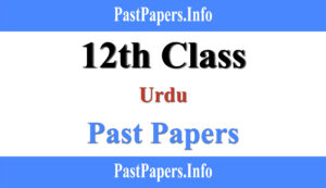 12th Class Urdu Past Papers with Solution