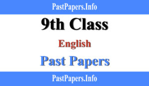 9th class english past papers with solution