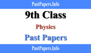 9th class Physics past papers with solution
