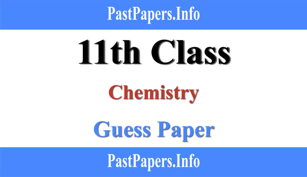 11th Class Chemistry Guess Paper 2021