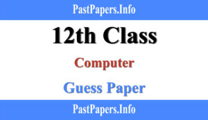 12th Class Computer guess paper 2021