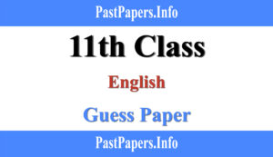 11th Class English Guess Paper 2021